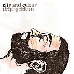 City and Colour Sleeping Sickness (2-Track Single)