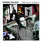 Robert Palmer Addictions, Vol.2