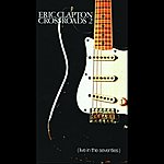 Eric Clapton Crossroads 2: Live In The Seventies