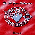 The Bellamy Brothers The 25 Year Collection, Vol.2 (Re-Recorded Versions)