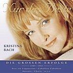 Kristina Bach Nur Das Beste: Die Grössen Erfolge, 1989-1993