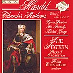 Harry Christophers Handel: Chandos Anthems, Vol.1
