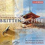 Leonard Slatkin McPhee: Tabuh-Tabuhan/Britten: Prince Of The Pagodas - Suite