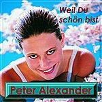 Peter Alexander Weil Du Schön Bist