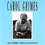 Carol Grimes Daydreams & Danger