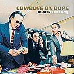 Cowboys On Dope Black Money