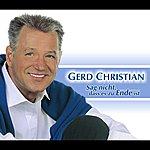 Gerd Christian Sag Nicht, Dass Es Zu Ende Ist (3-Track Maxi-Single)