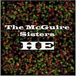 The McGuire Sisters He