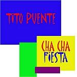 Tito Puente Cha Cha Fiesta