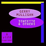 Gerry Mulligan Tentette & Others