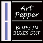 Art Pepper Blues In Blues Out