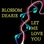 Blossom Dearie Let Me Love You