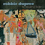Robbie Dupree Time and Tide