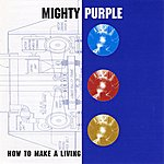 Mighty Purple How To Make A Living
