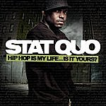 Stat Quo Hip Hop Is My Life Is It Yours