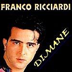 Franco Ricciardi Dimane