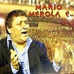 Mario Merola A Peggia Offesa Sta 'Ncoppa All' Onore