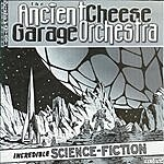 Slimey Things The Ancient Cheese Garage Orchestra