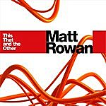 Matt Rowan This, That And The Other (3-Track Maxi-Single)