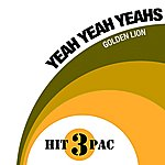 Yeah Yeah Yeahs 3 Hit Pac: Golden Lion (3-Track Maxi-Single)