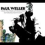 Paul Weller Have You Made Up Your Mind/Echoes Round The Sun