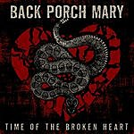 Back Porch Mary Time Of The Broken Heart