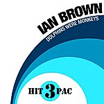 Ian Brown 3 Hit Pac: Dolphins Were Monkeys (3-Track Maxi-Single)