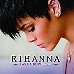 Rihanna Take A Bow: Remixes (5-Track Remix Maxi-Single)