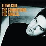 Lloyd Cole & The Commotions The Singles