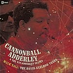 Cannonball Adderley Walk Tall: The David Axelrod Years