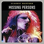 Missing Persons Classic Masters