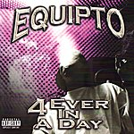 Equipto 4 Ever In A Day (Parental Advisory)