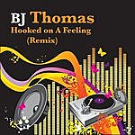 B.J. Thomas Hooked On A Feeling (2-Track Remix Single)