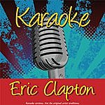 Eric Clapton Karaoke: Eric Clapton