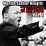 Martin Luther King, Jr. Greatest Speeches Of All Time, Vol.1