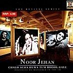 Noor Jehan Chalo Acha Huwa Tum Bhool Gaye