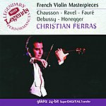 Christian Ferras French Violin Masterpieces: Chausson/Ravel/Fauré/Debussy/Honegger