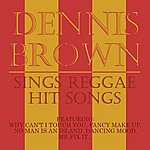 Dennis Brown Dennis Brown Sings Reggae Hit Songs