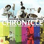 Chicago Underground Trio Chronicle