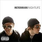 Metermaids Nightlife (Parental Advisory)