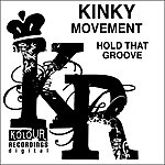 Kinky Movement Hold That Groove (3-Track Maxi-Single)