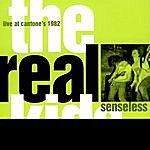 Real Kids Senseless: Live At Cantone's, 1982