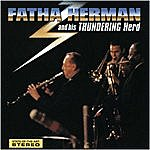 Woody Herman Fatha Herman And His Thundering Herd