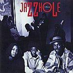 The Jazzhole The Jazzhole