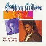 Geoffrey Williams Prisoner Of Love