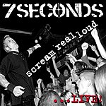7 Seconds Scream Real Loud (Live)