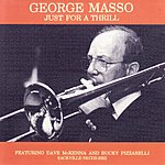 George Masso Just For A Thrill
