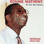 Ronnie Mathews Ronnie Mathews At Cafe Des Copains