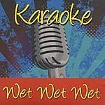 Wet Wet Wet Karaoke: Wet Wet Wet