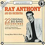 Ray Anthony Young Man With A Horn: Original Live Radio Broadcasts